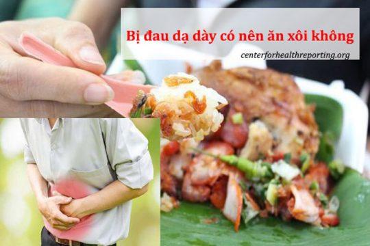 Đau dạ dày có nên ăn xôi không
