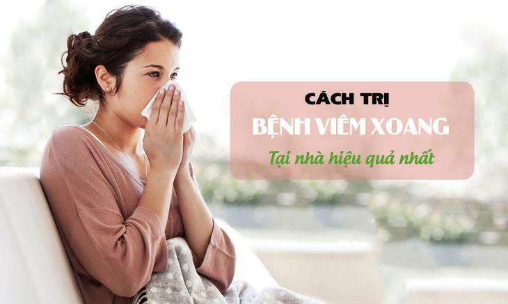 Tìm hiểu các cách trị viêm xoang tại nhà hiệu quả