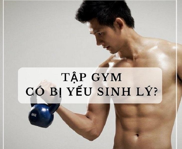 Tập gym có bị yếu sinh lý không là vấn đề được nhiều người quan tâm