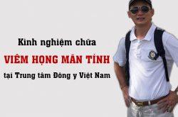 Kinh nghiệm chữa viêm họng mãn tính tại Trung tâm Đông y Việt Nam