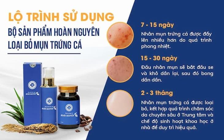 Chỉ cần sử dụng đúng liều lượng, bạn sẽ thấy hiệu quả mà Mụn trứng cá Hoàn Nguyên mang lại.
