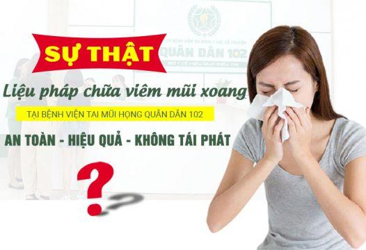Sự thật về tính AN TOÀN - HIỆU QUẢ - LÂU DÀI của giải pháp đặc trị viêm xoang, viêm mũi Quân dân 102