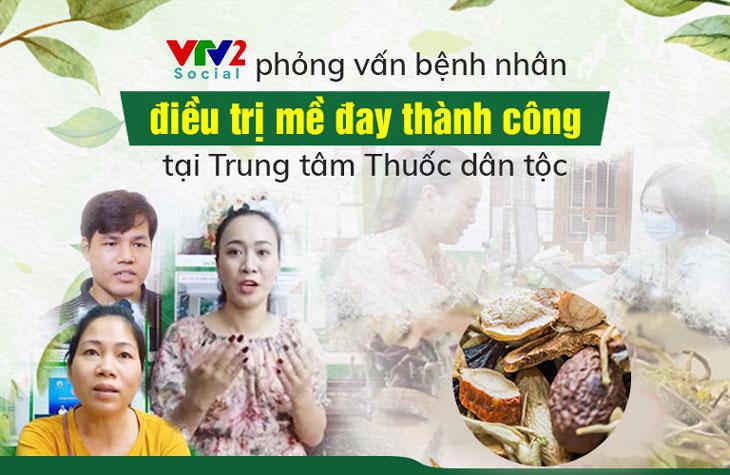 VTV2 phỏng vấn bệnh nhân điều trị thành công mề đay tại Trung tâm Thuốc dân tộc