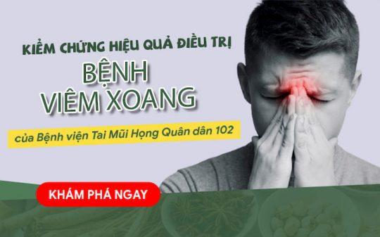 Dịch vụ điều trị bệnh viêm xoang tại Bệnh viện Tai mũi họng Quân Dân 102